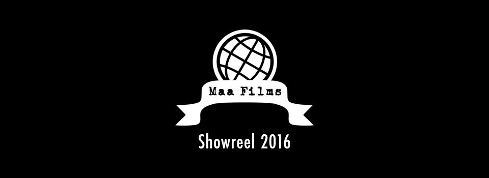 Maa Films Showreel 2016